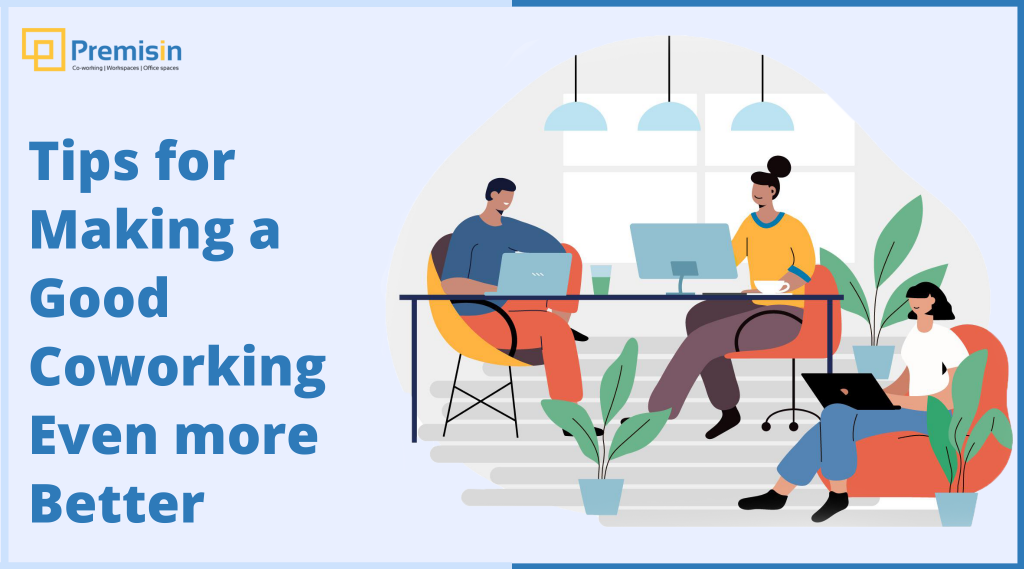 Tips for Making a Good Coworking Even More Better